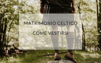 Matrimonio celtico: come vestirsi