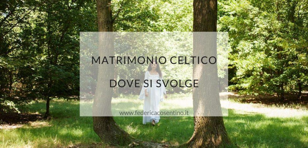 Matrimonio celtico: dove si svolge