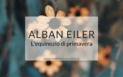 ALBAN EILER: l'equinozio di primavera