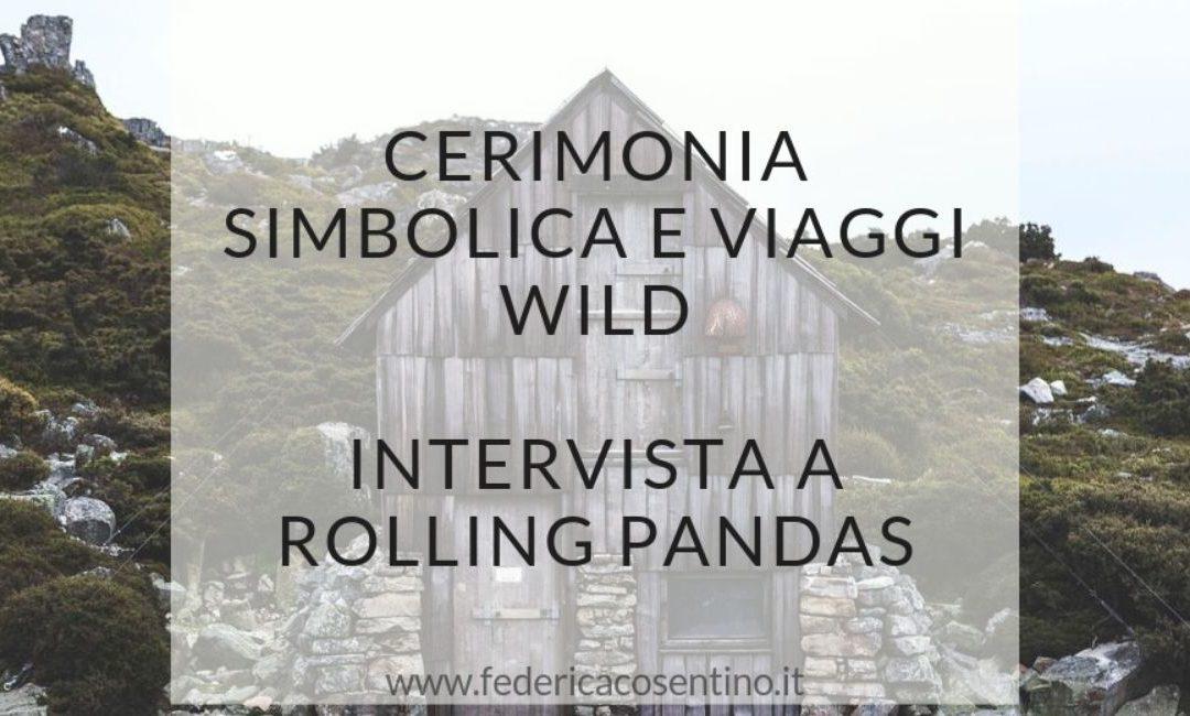 Cerimonia Simbolica e viaggi wild – Intervista a Rolling Pandas