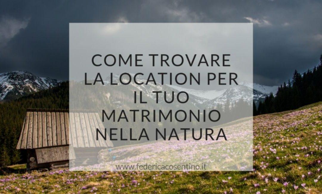 Come trovare la location per il tuo matrimonio nella natura