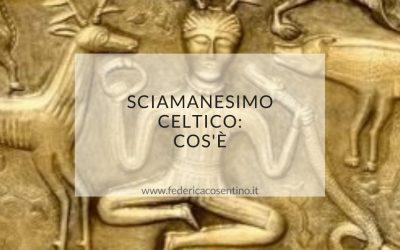 Sciamanesimo celtico: cos'è