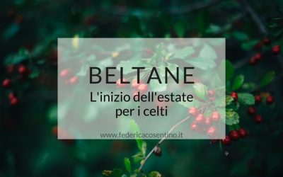 BELTANE: l'inizio dell'estate per i celti